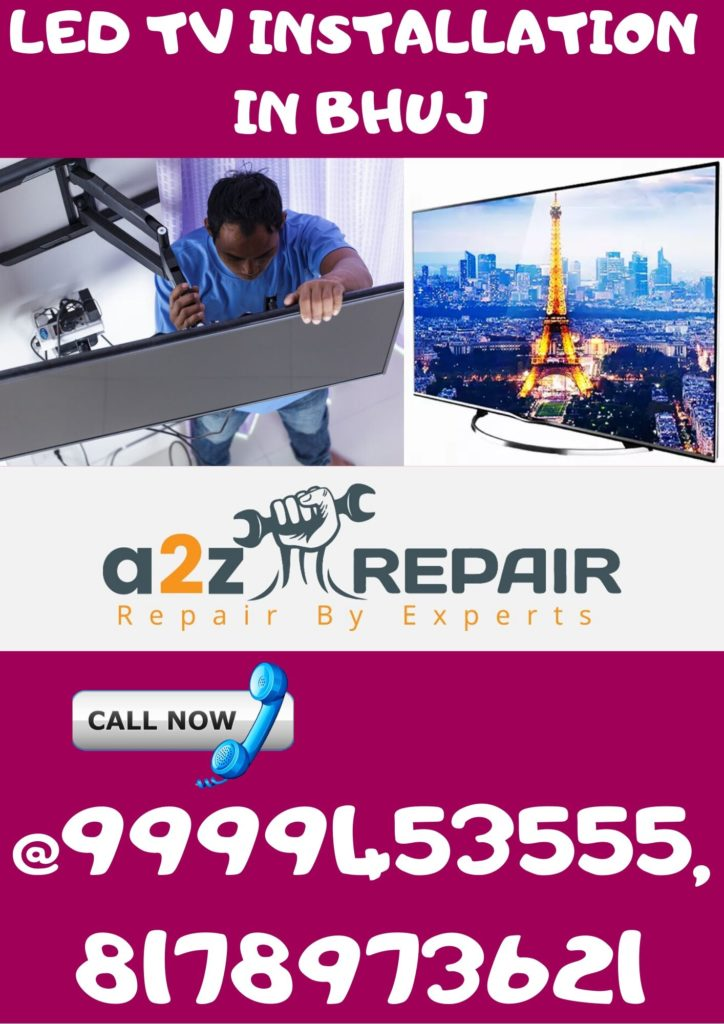 LED TV INSTALLATION IN BHUJ