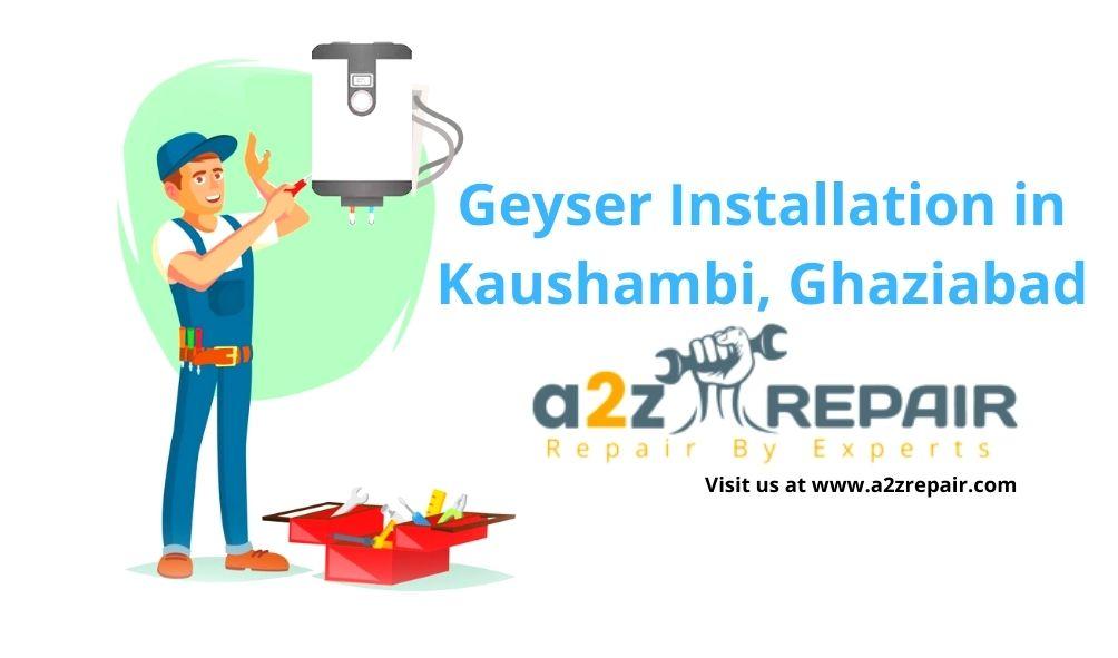 Geyser Installation in Kaushambi, Ghaziabad