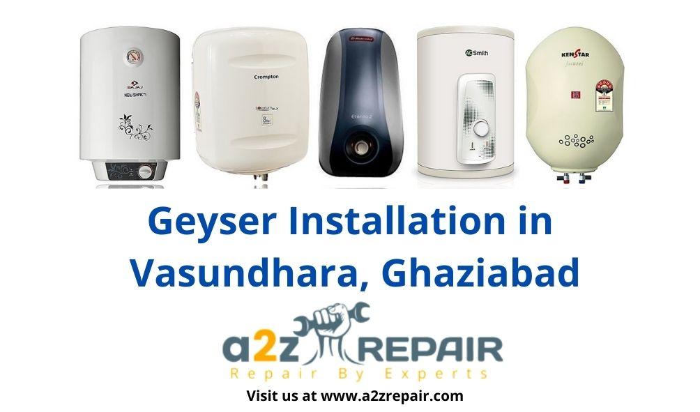 Geyser Installation in Vasundhara, Ghaziabad