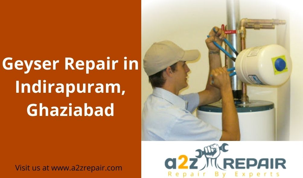Geyser Repair in Indirapuram, Ghaziabad