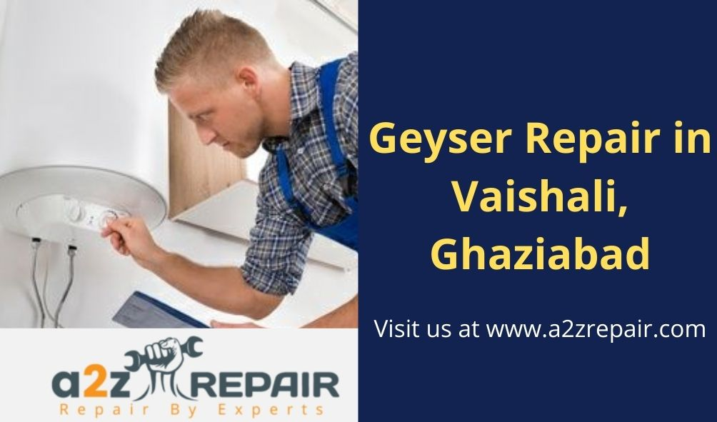 Geyser Repair in Vaishali, Ghaziabad