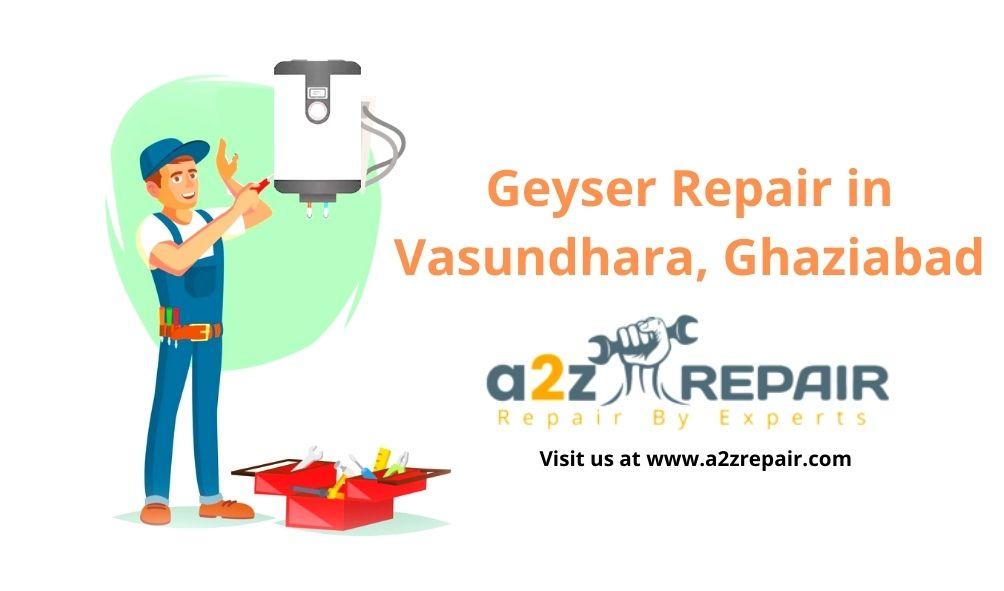 Geyser Repair in Vasundhara, Ghaziabad