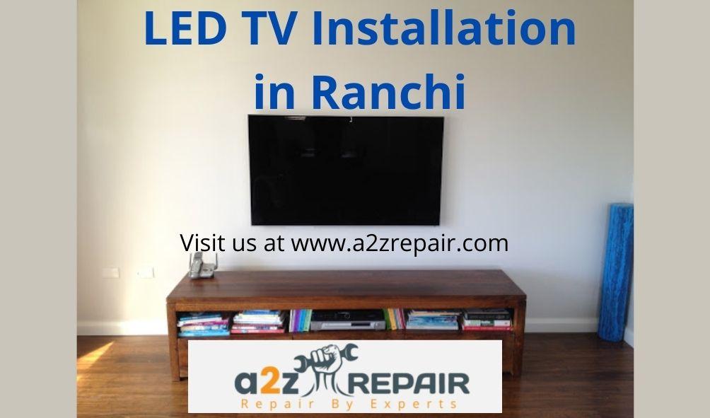 LED TV Installation in Ranchi