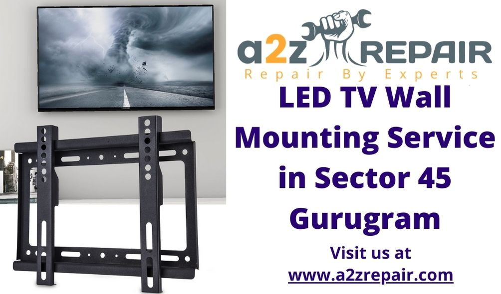 LED TV Wall Mounting Service in Sector 45 Gurugram